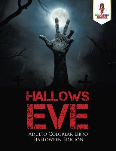 Hallows Eve: Adulto Colorear Libro Halloween Edicion  [Bandit, Coloring] (Tapa Blanda)