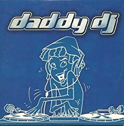 Daddy Dj [Import anglais]