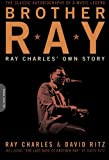Brother Ray: Ray Charles' Own Story (0306814315) by Ray Charles