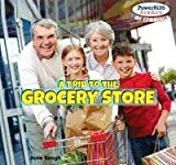 A Trip to the Grocery Store (Powerkids Readers: My Community)