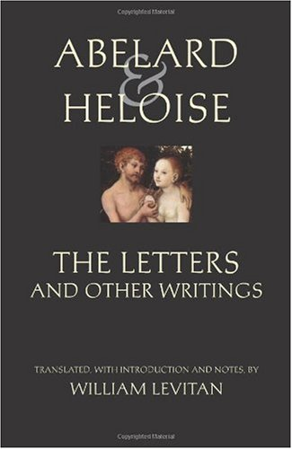 Abelard & Heloise: The Letters and Other Writings