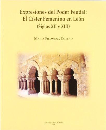 Expresiones del Poder Feudal: el Císter femenino en León (Siglos XII y XIII)