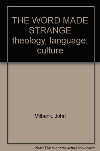 THE WORD MADE STRANGE theology, language, culture