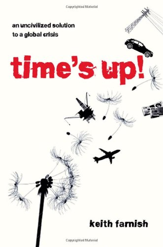 Time&#039;s Up!: An Uncivilized Solution to a Global Crisis
