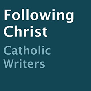 Following Christ | [Catholic Writers]