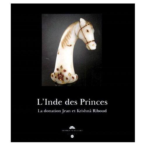 L'Inde des Princes : La donnation Jean et Krishnâ Riboud