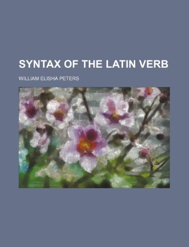 Syntax of the Latin Verb
