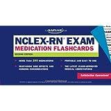 NCLEX-RN Exam Medication Flashcards, Second Edition (Kaplan NCLEX-RN Exam)