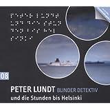 Detektiv Peter Lundt - Folge 8: Peter Lundt und die Stunden bis Helsinki. Hörspiel-Krimi.