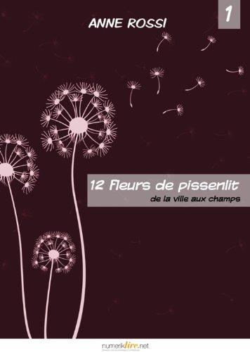 Couverture du livre Douze fleurs de pissenlit, épisode 1: De la ville aux champs
