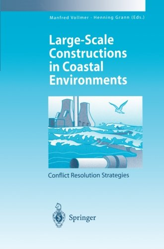 Large-Scale Constructions in Coastal Environments: Conflict Resolution Strategies First International Symposium April 19