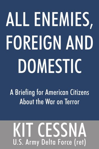 All Enemies, Foreign and Domestic: A Briefing for American Citizens About the War on Terror