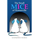The Small Mice of Homesville - Read Aloud and Easy-Reader (We Love Animals - Fiction Book 1) ~ Linda May Kallestein