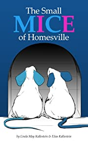 The Small Mice of Homesville - Read Aloud and Easy-Reader (We Love Animals - Fiction)