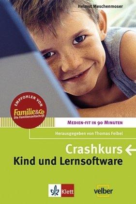 Crashkurs - Kind und Lernsoftware 2007
