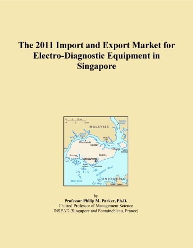 The 2011 Import and Export Market for Electro-Diagnostic Equipment in Singapore