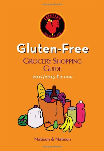 2012/2013 Gluten-Free Grocery Shopping Guide by Cecelia's Marketplace