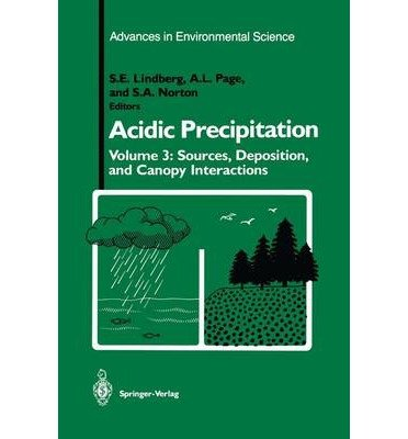 [(Acidic Precipitation: Sources, Deposition, and Canopy Interactions * * )] [Author: S.E. Lindberg] [Feb-1990] PDF