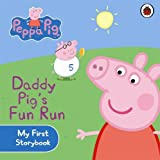 ISBN: 1409304868 - Peppa Pig: Daddy Pig's Fun Run: My First Storybook