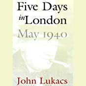 Five Days in London, May 1940 | [John Lukacs]