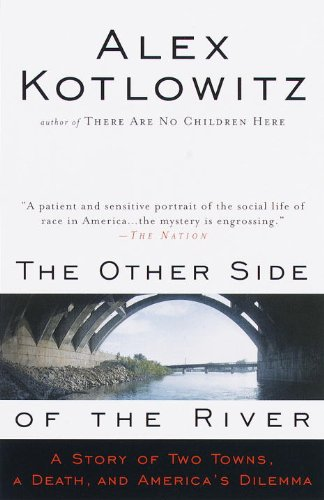 Download The Other Side of the River: A Story of Two Towns, a Death, and America's Dilemma