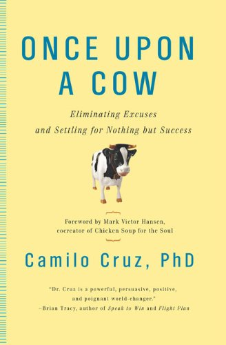 Once Upon a Cow: Eliminating Excuses and Settling for...