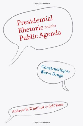 Presidential Rhetoric and the Public Agenda: Constructing the War on Drugs