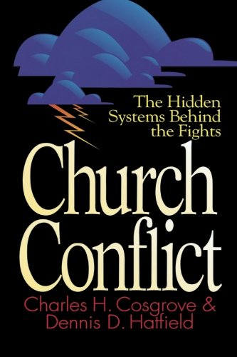 Church Conflict: The Hidden Systems Behind the Fights (Effective Church)