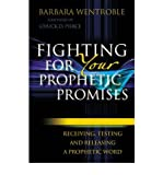 img - for [(Fighting for Your Prophetic Promises: Receiving, Testing and Releasing a Prophetic Word )] [Author: Barbara Wentroble] [Sep-2011] book / textbook / text book