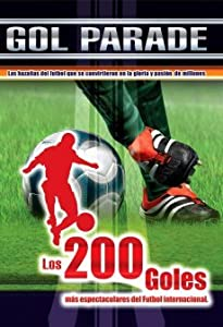 Top 200 Los Goles Mas Espectaculares Del Futbol Internacional
