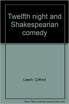 twelfth night essays comedy Five lectures on shakespeare's twelfth night of twelfth night: (1) back in the comedy of errors.