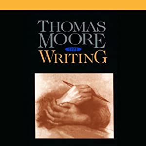 Thomas Moore on Writing | [Thomas Moore]