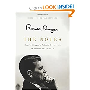 The Notes: Ronald Reagan's Private Collection of Stories and Wisdom by Ronald Reagan