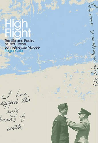 high-flight-the-life-and-poetry-of-pilot-officer-john-gillespie-magee