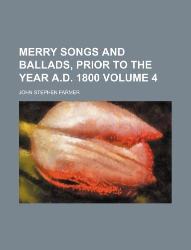 Merry songs and ballads, prior to the year A.D. 1800 Volume 4