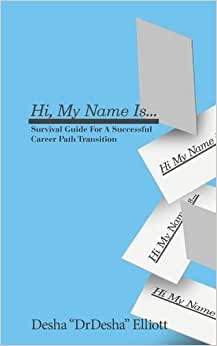 Hi My Name Is...: Survival Guide for a Successful Career Path Transition book