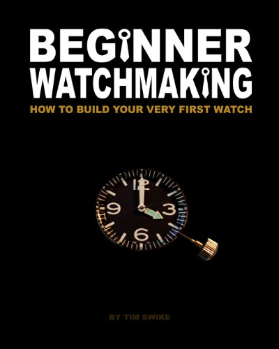 Image for Beginner Watchmaking: How to Build Your Very First Watch