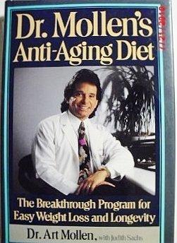 Dr. Mollen's Anti-aging Diet, Art Mollen; Judith Sachs (Contributor)