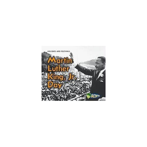 Martin Luther King, Jr. Day (Holidays and Festivals (Heinemann Paperback)) Rebecca Rissman