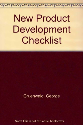 New Product Development Checklists: Proven Checklists for Developing New Products from Mission to Market, Gruenwald, George