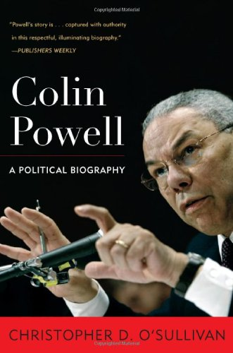 Colin Powell: A Political Biography (Biographies in American Foreign Policy)