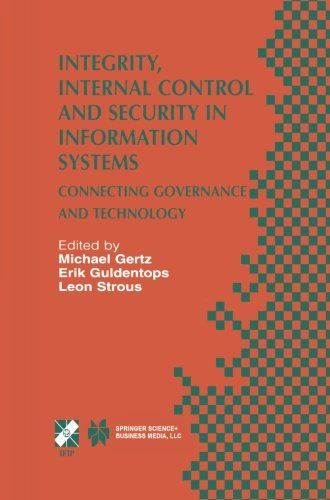 Integrity, Internal Control And Security In Information Systems: Connecting Governance And Technology (Ifip Advances In Information And Communication Technology)