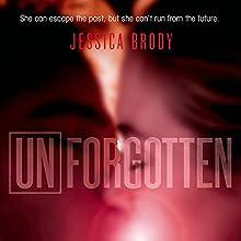 Unforgotten (       UNABRIDGED) by Jessica Brody Narrated by Julia Whelan