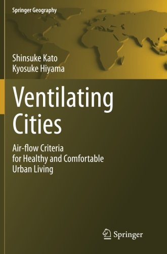 Ventilating Cities: Air-flow Criteria for Healthy and Comfortable Urban Living (Springer Geography) PDF