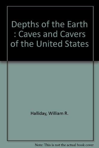 Depths of the Earth: Caves and Cavers of the United States