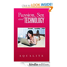 Passion, Sex and Technology