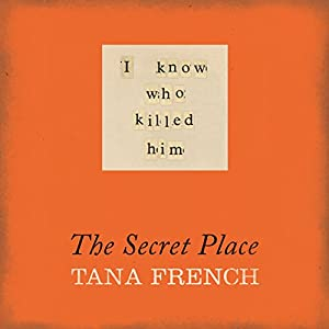 The Secret Place | [Tana French]
