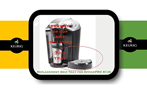 Replacement Drip Tray for Keurig OfficePRO B145 (Keurig B145 Reservoir compare prices)