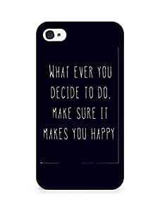 AMEZ whatever you decide to do it happy Back Cover For Apple iPhone 4s
