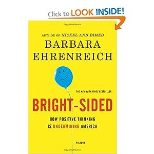 Bright Sided -  Barbara Ehrenreich